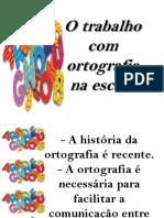 otrabalhocomortografianaescola-130606172953-phpapp02