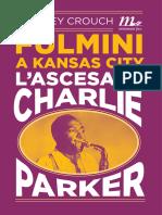 Stanley Crouch - Fulmini a Kansas City. L'ascesa di Charlie Parker (Minimum Fax, 2014)