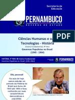 Governos Populistas no Brasil (1945 - 1964).ppt