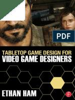 Ham, Ethan - Tabletop game design for video game designers (2016, Focal Press)