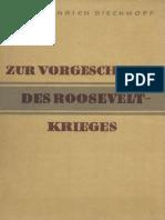 Dieckhoff, Hans Heinrich - Zur Vorgeschichte des Roosevelt-Krieges (1943, 192 S., Text).pdf