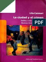 La ciudad y el crimen - Delito y vida cotidiana en Buenos Aires, 1880-1940.pdf