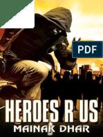 Mainak Dhar - Heroes R Us, A Superhero Novel