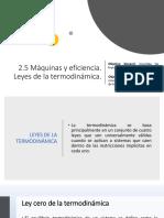 2.5 Máquinas y Eficiencia. Leyes de La Termodinámica.