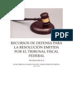 RECURSOS DE DEFENSA PARA LA RESOLUCIÓN EMITIDA POR EL TRIBUNAL FISCAL FEDERAL