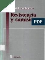 Bonhoeffer Dietrich. Resistencia y sumision. Cartas y apuntes desde el cautiverio.
