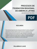 PROCESOS DE INTEGRACION REGIONAL DE AMERICA LATINA