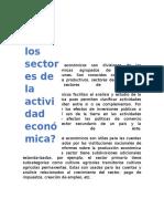 Los sectores económicos son divisiones de las actividades económicas agrupados de acuerdo a características comunes
