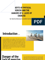 BENEFITS OF PHYSICAL EXERCISE AND THE DANGERS OF A  LACKS OF EXERCISE