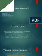 Colonialismo Africano, Americano y Asiatico.pptx