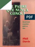 Phil Davis - El Padre Que Nunca Conocí.pdf