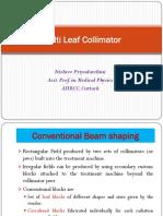 5. Multi Leaf Collimator  - Dr Itishri Priyadarshini