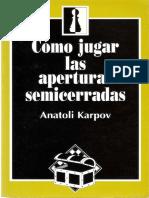Cómo jugar las aperturas semicerradas - Anatoly Karpov.pdf