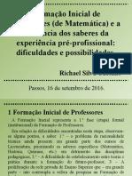 Apresentacao-Palestra-IFSUL-Passos-FI de Prof de Mat e a influencia dos saberes da exp pre-profissional-2016_Ed Matematica