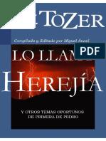 A.W.Tozer - Lo Llamo Herejia