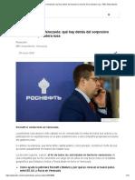 Rosneft cierra en Venezuela_ qué hay detrás del sorpresivo anuncio de la petrolera rusa - BBC News Mundo.pdf