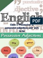 Clase 1 adjetivos  posesivos y verbo to be