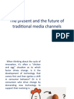 The present and the future of traditional media channels