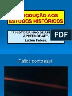 INTRODUÇÃO AOS ESTUDOS HISTÓRICOS.ppt