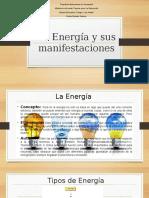 angel manrique 4to B La Energía y sus manifestaciones (diapositivas)