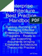 Jeff Handley - Enterprise Architecture Best Practice Handbook_ Building, Running and Managing Effective Enterprise Architecture Programs - Ready to use supporting documents ... Enterprise Architecture