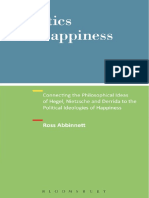 Ross Abbinnett-Politics of Happiness_ Connecting the philosophical ideas of Hegel, Nietzsche and Derrida to the Political Ideologies of happiness-Bloomsbury Academic (2013).pdf