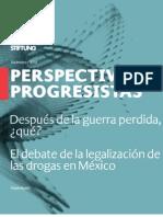 Después de la guerra perdida, ¿qué? El debate de la legalización de las drogas en México