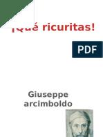 ARCIMBOLDO ¡QUÉ RICURITAS!!!.pptx