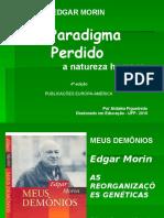 docslide.com.br_edgar-morin-o-paradigma-perdido-a-natureza-humana-4a-edicao-publicacoes-europa-america-por-aldalea-figueiredo-doutorado-em-educacao-uff-2010.ppt