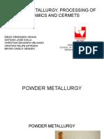 POWDER METALLURGY, PROCESSING OF CERAMICS AND CERMETS