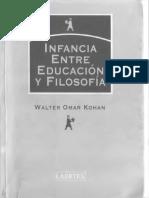 KOHAN, W. Infancia Entre Educación y Filosofía