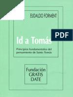 Id a Tomás; principios fundamentales del pensamiento de Santo Tomás
