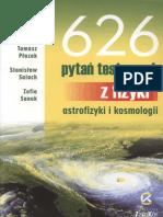 Sanok Z. - 626 pytań testowych z fizyki, astrofizyki i kosmologii.pdf