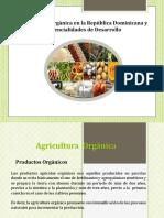 DIAPOSITIVA-Agricultura Organica en la Republica Dominicana y potencialidades de desarrollo docx.pptx
