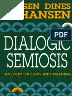 (Advances in Semiotics) Jørgen Dines Johansen - Dialogic Semiosis_ An Essay on Signs and Meanings-Indiana University Press (1993).pdf