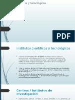 INSTITUTOS CIENTIFICOS Y TECNOLOGICOS