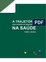 A trajetória dos cursos de graduação na saúde 1991-2004                                                                   Texto de Referência (1).pdf