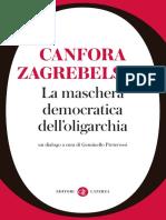 Canfora - Zagrebelski. -La Maschera Democratica Dell'Oligarchia Un Dialogo [2014]