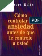 Ellis Albert - Como Controlar La Ansiedad Antes De Que Le Controle A Usted