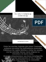El Tzu tzijolaj (tzicolaj).pptx