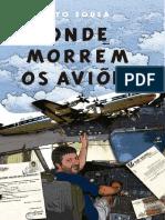 Onde Morrem Os Aviões - A Experiência de Vivenciar Os Limites de Um Avião - Lito Sousa