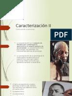 Caracterización II