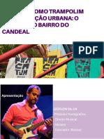 A MÚSICA COMO TRAMPOLIM PARA MUTAÇÃO URBANA - O MILAGRE DO BAIRRO DO CANDEAL