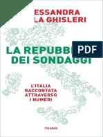 (saggi pm) Alessandra Paola Ghisleri - La Repubblica dei sondaggi. L'Italia raccontata attraverso i numeri-Piemme (2020).epub