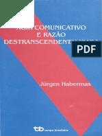 Agir Comunicativo e Razão Destranscendentalizada - J. Habermas