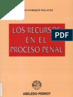 Los Recursos en El Proceso Penal - Lino e. Palacio