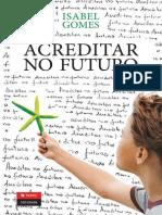 Isabel Gomes - Acreditar no Futuro - Leya S.A._Texto 2011