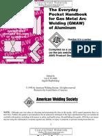 Kvidahl, Lee G. (Eds.)-Everyday Pocket Handbook for Gas Metal Arc Welding (GMAW) of Aluminum-American Welding Society (AWS) (1998) (1).pdf