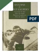 Antoine de Saint Exupery - Curierul de Sud. Zbor de Noapte. Pământ Al Oamenilor. Pilot de Război 1.0 '{ClasicSt}