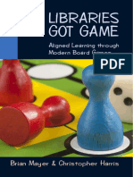 Brian Mayer, Christopher Harris - Libraries Got Game_ Aligned Learning Through Modern Board Games (2009).pdf